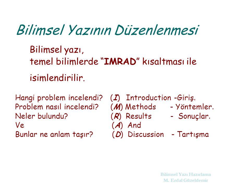Bilimsel yazı, temel bilimlerde IMRAD kısaltması ile isimlendirilir.