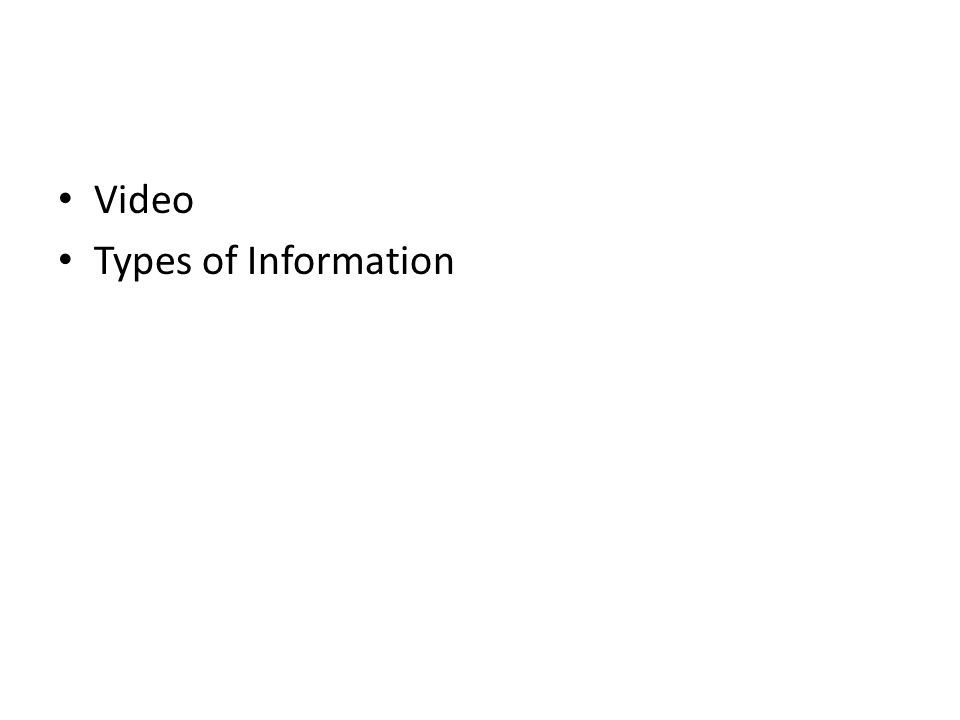 Video Types of Information