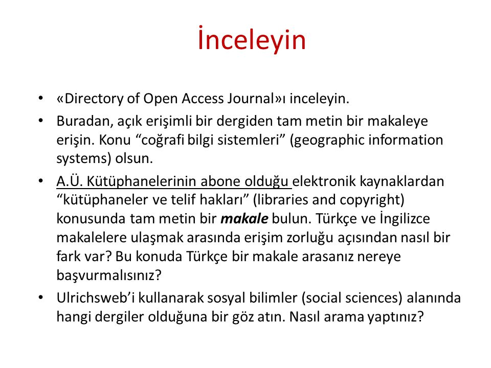İnceleyin «Directory of Open Access Journal»ı inceleyin.
