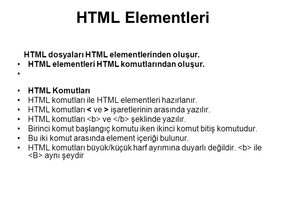 HTML Elementleri HTML dosyaları HTML elementlerinden oluşur.