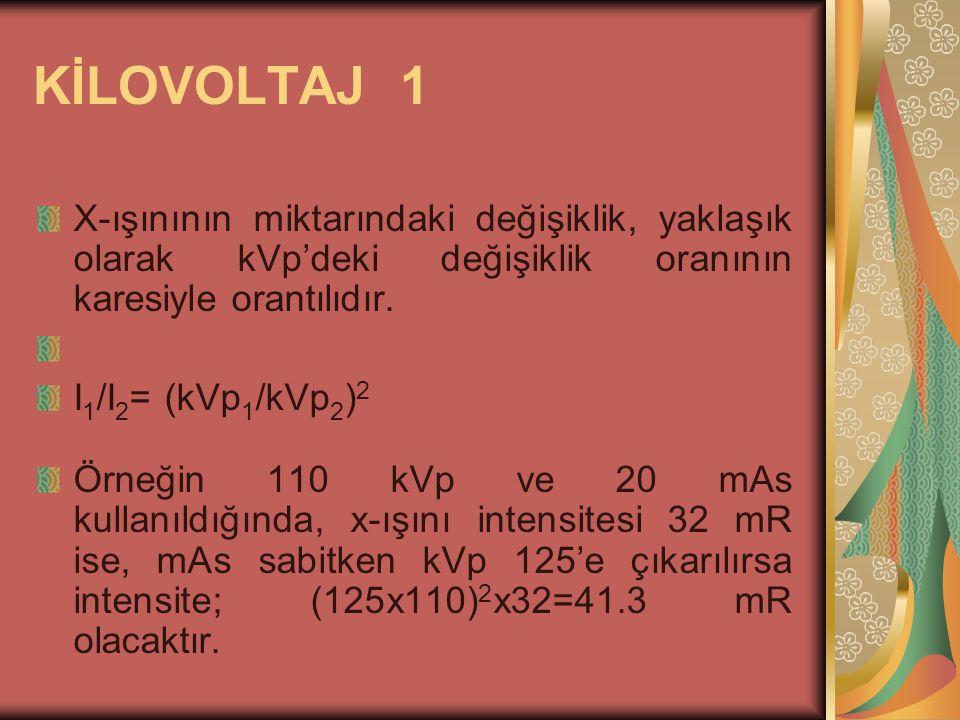 KİLOVOLTAJ 1 X-ışınının miktarındaki değişiklik, yaklaşık olarak kVp'deki değişiklik oranının karesiyle orantılıdır.