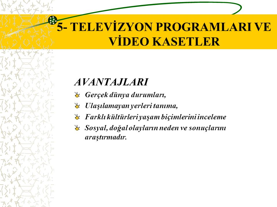 5- TELEVİZYON PROGRAMLARI VE VİDEO KASETLER