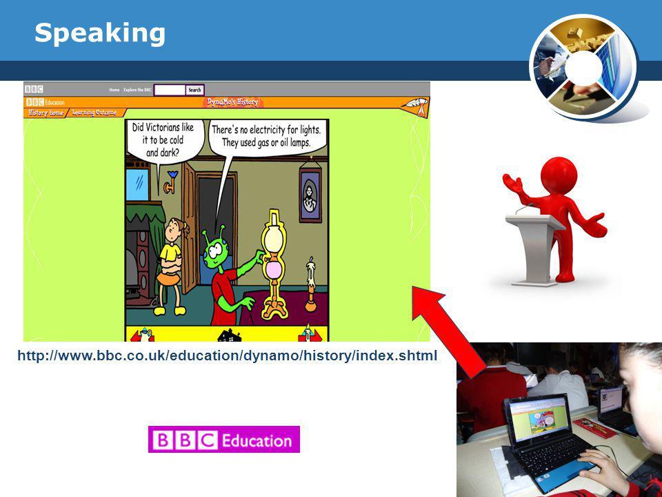 Speaking http://www.bbc.co.uk/education/dynamo/history/index.shtml