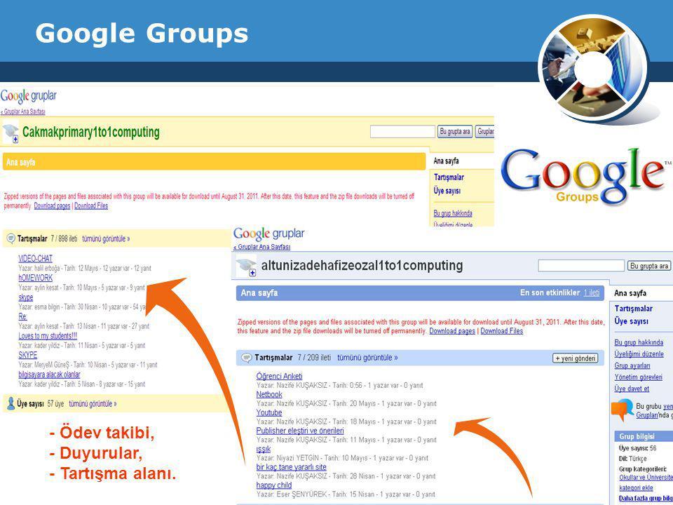 Google Groups - Ödev takibi, - Duyurular, - Tartışma alanı.