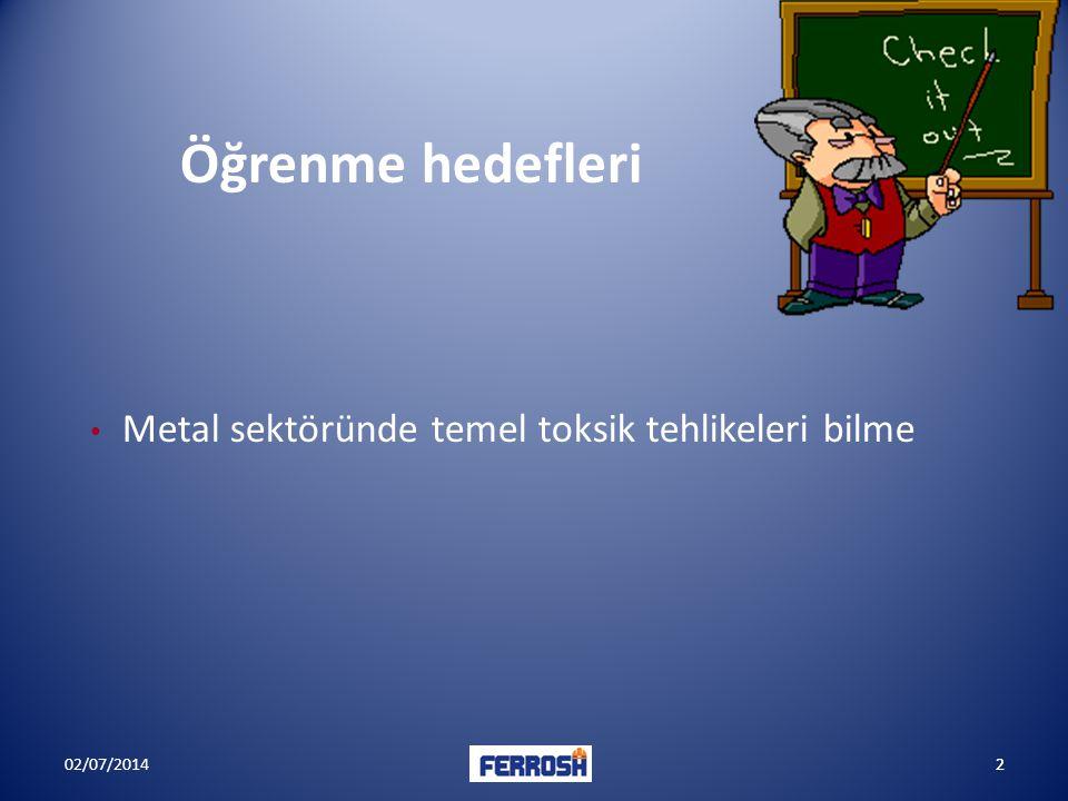 Öğrenme hedefleri Metal sektöründe temel toksik tehlikeleri bilme