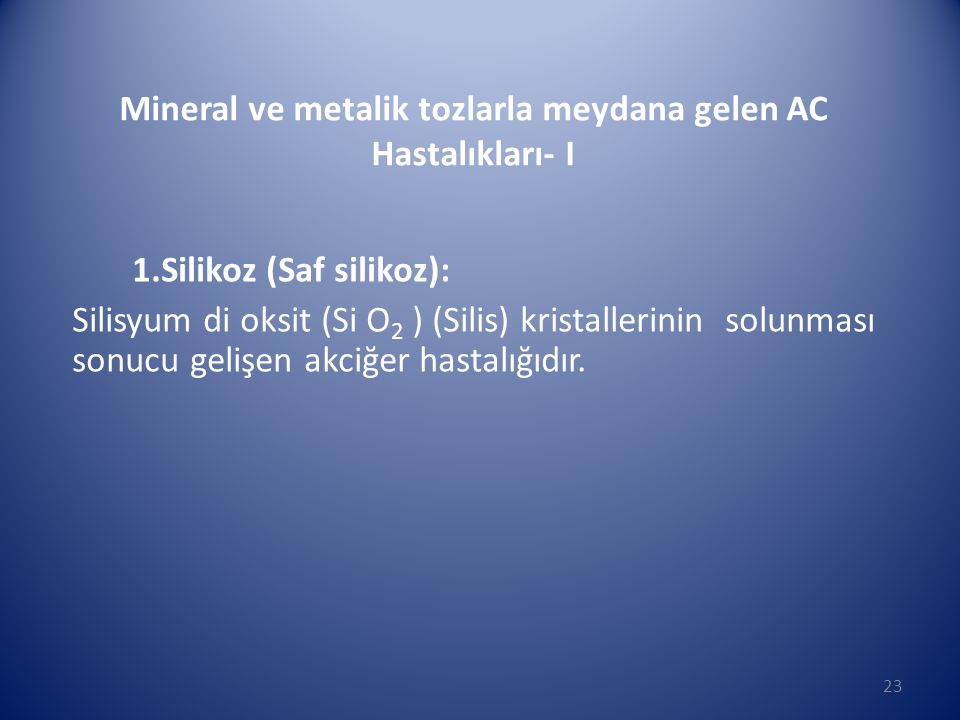 Mineral ve metalik tozlarla meydana gelen AC Hastalıkları- I