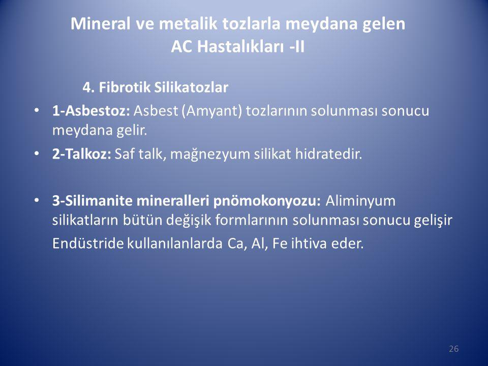 Mineral ve metalik tozlarla meydana gelen AC Hastalıkları -II