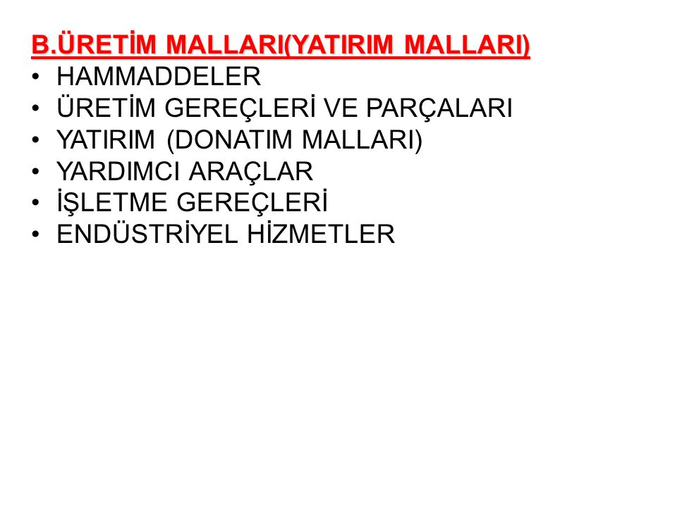 B.ÜRETİM MALLARI(YATIRIM MALLARI)