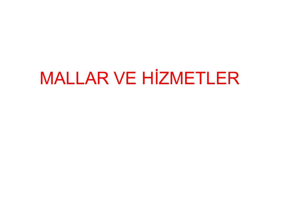 MALLAR VE HİZMETLER