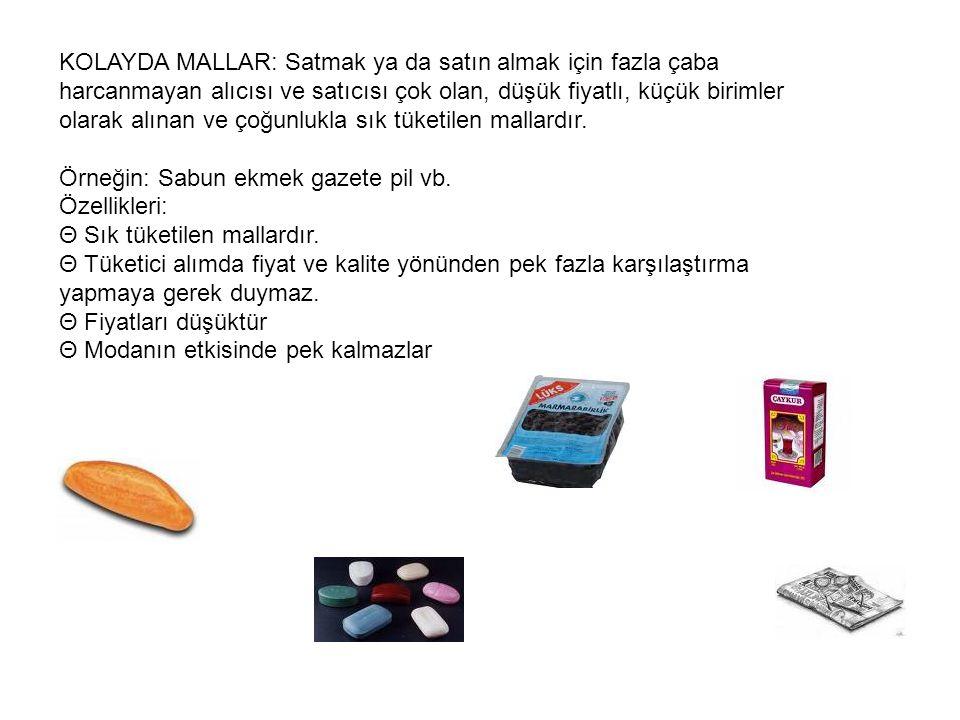 KOLAYDA MALLAR: Satmak ya da satın almak için fazla çaba harcanmayan alıcısı ve satıcısı çok olan, düşük fiyatlı, küçük birimler olarak alınan ve çoğunlukla sık tüketilen mallardır.
