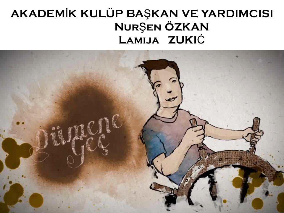 AKADEMİK KULÜP BAŞKAN VE YARDIMCISI NurŞen ÖZKAN Lamija ZUKIĆ