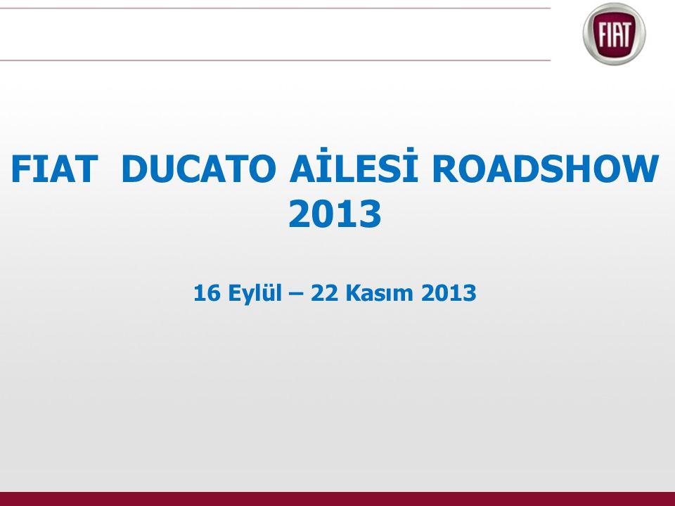 FIAT DUCATO AİLESİ ROADSHOW 2013