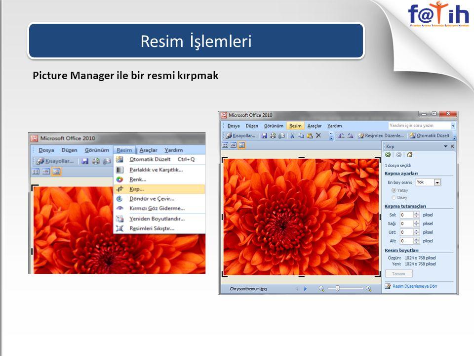 Resim İşlemleri Picture Manager ile bir resmi kırpmak