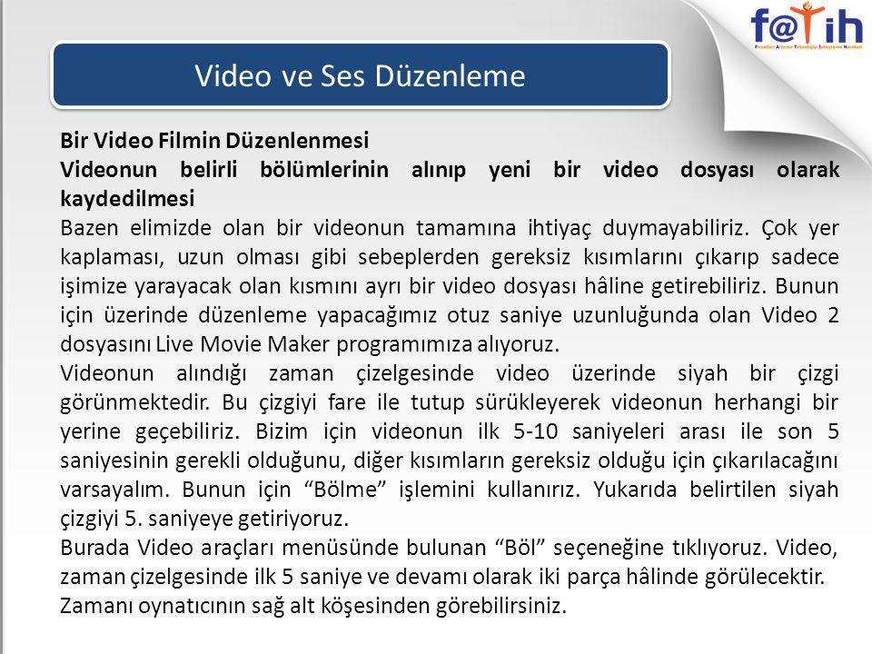 Video ve Ses Düzenleme Bir Video Filmin Düzenlenmesi