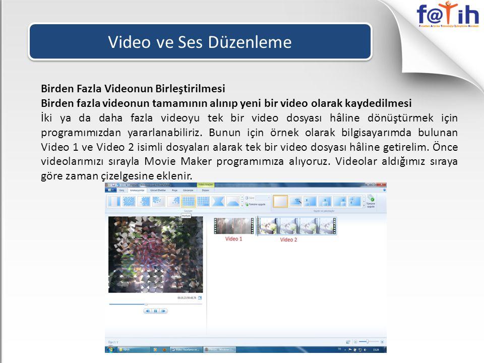 Video ve Ses Düzenleme Birden Fazla Videonun Birleştirilmesi