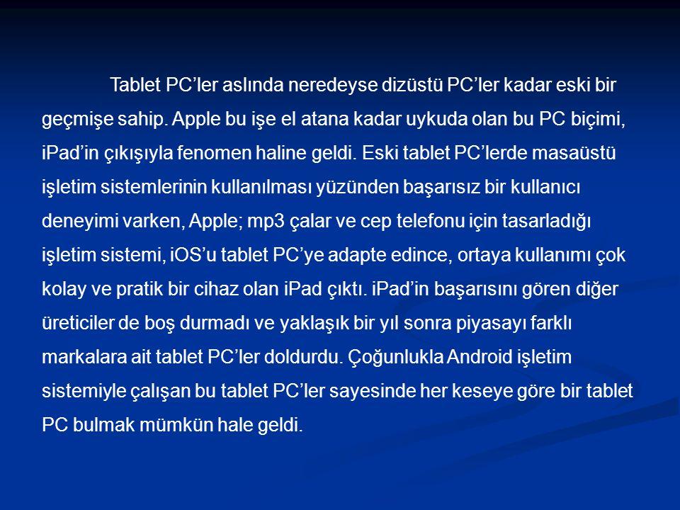 Tablet PC'ler aslında neredeyse dizüstü PC'ler kadar eski bir geçmişe sahip.