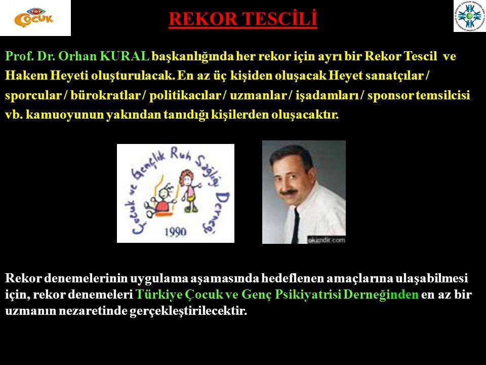 REKOR TESCİLİ Prof. Dr. Orhan KURAL başkanlığında her rekor için ayrı bir Rekor Tescil ve.