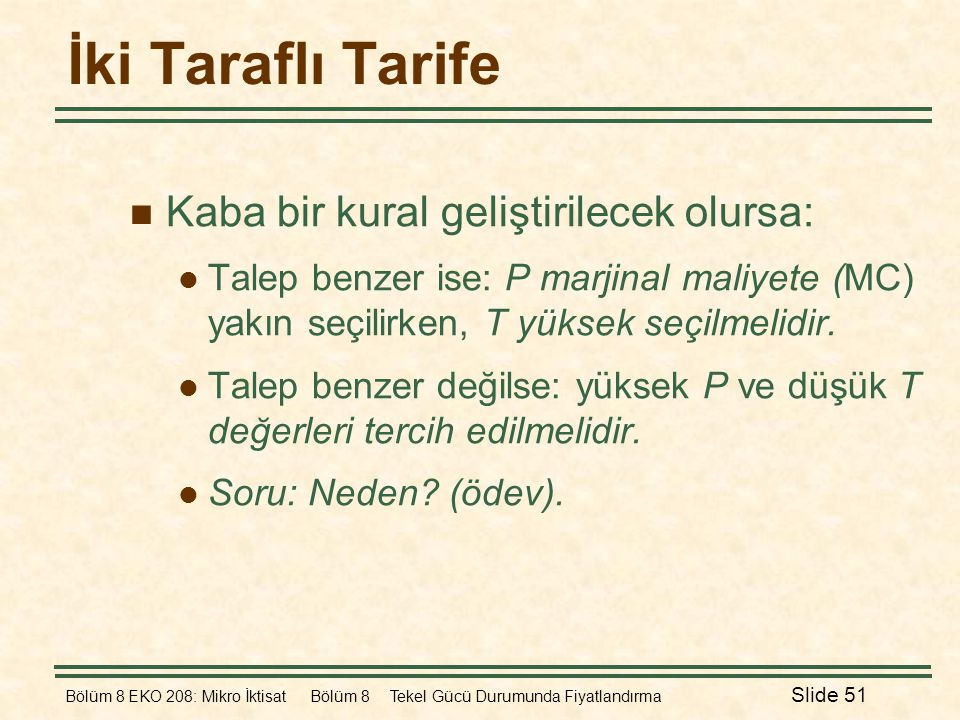 İki Taraflı Tarife Kaba bir kural geliştirilecek olursa: