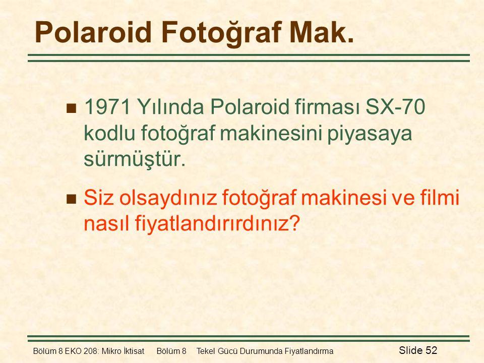 Polaroid Fotoğraf Mak. 1971 Yılında Polaroid firması SX-70 kodlu fotoğraf makinesini piyasaya sürmüştür.