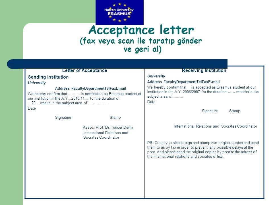 Acceptance letter (fax veya scan ile taratıp gönder ve geri al)