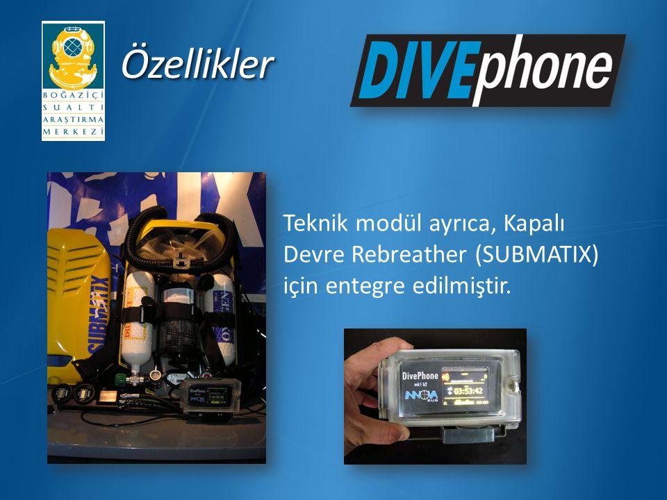 Özellikler Teknik modül ayrıca, Kapalı Devre Rebreather (SUBMATIX) için entegre edilmiştir.