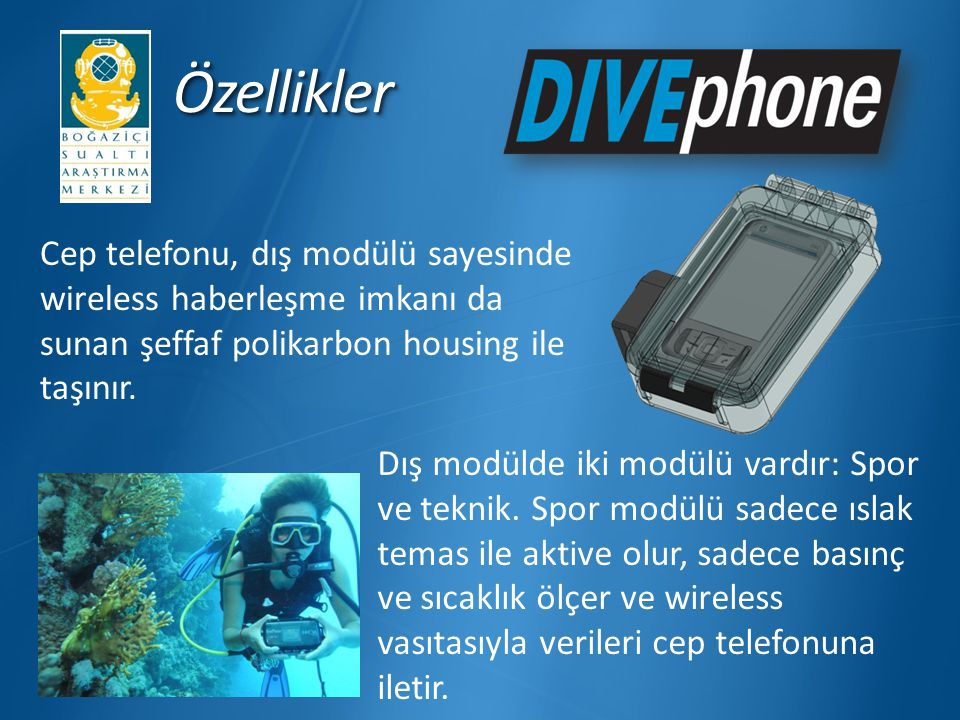 Özellikler Cep telefonu, dış modülü sayesinde wireless haberleşme imkanı da sunan şeffaf polikarbon housing ile taşınır.
