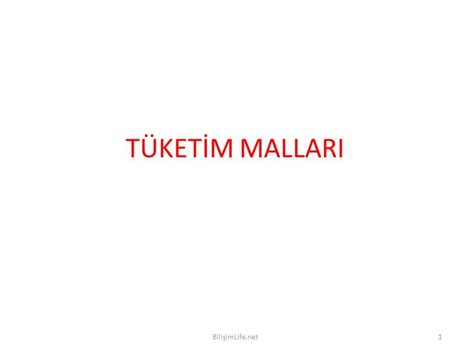 TÜKETİM MALLARI BilişimLife.net