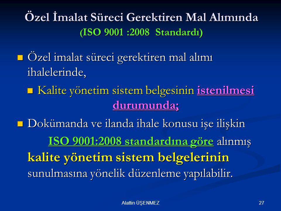Özel İmalat Süreci Gerektiren Mal Alımında (ISO 9001 :2008 Standardı)