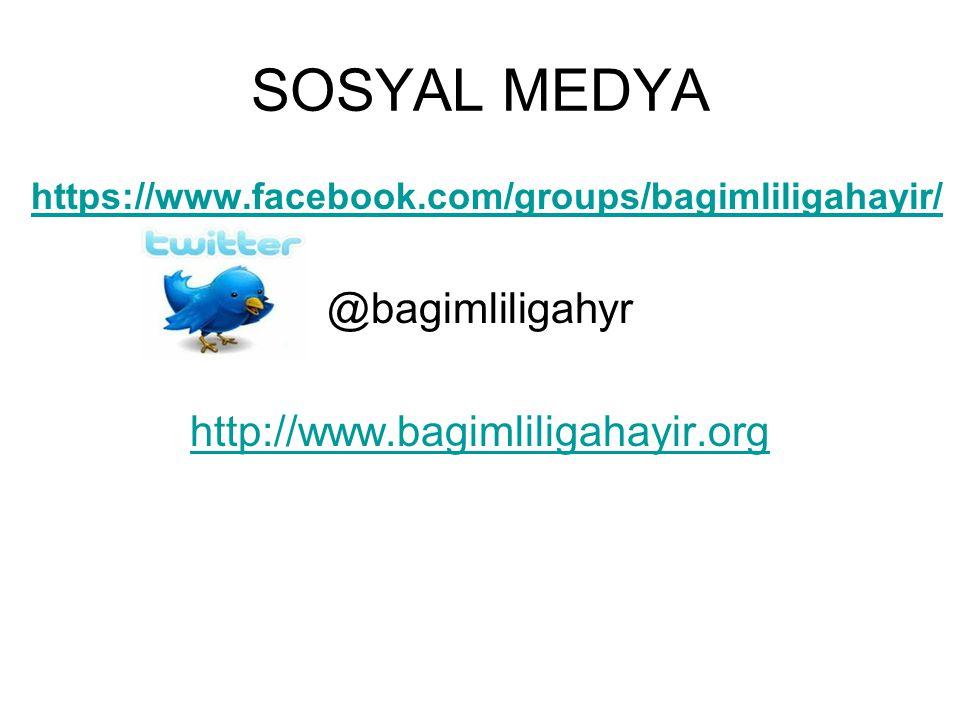 SOSYAL MEDYA @bagimliligahyr http://www.bagimliligahayir.org