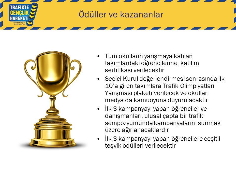 Ödüller ve kazananlar Tüm okulların yarışmaya katılan takımlardaki öğrencilerine, katılım sertifikası verilecektir.