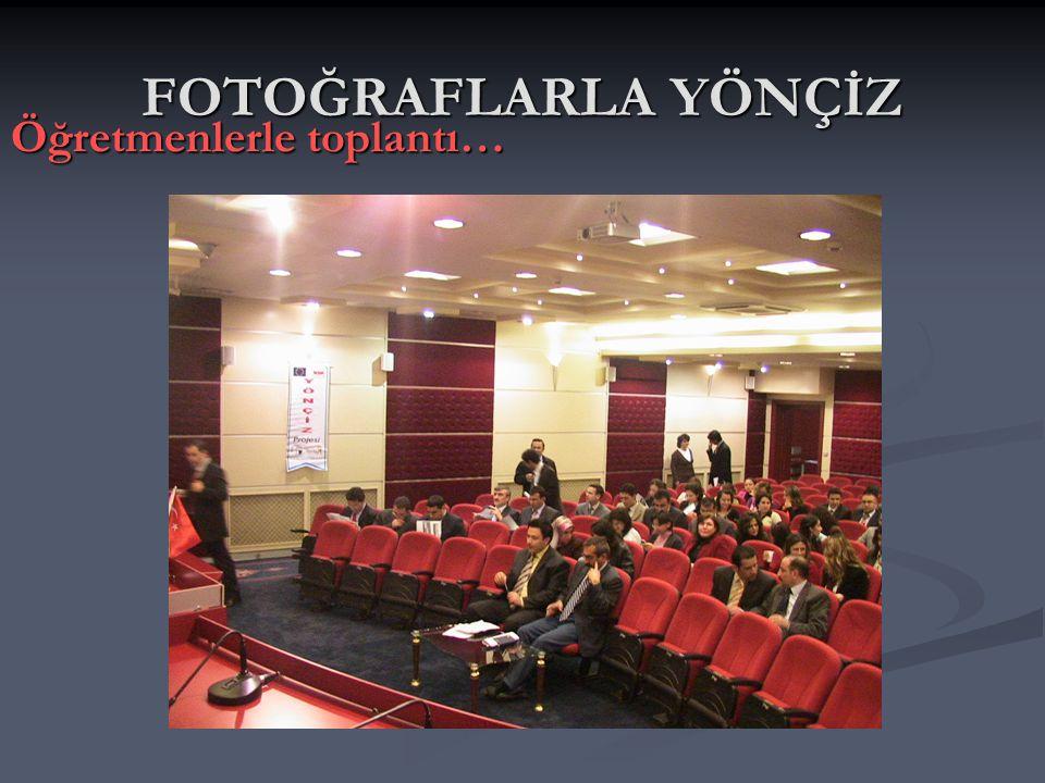 FOTOĞRAFLARLA YÖNÇİZ Öğretmenlerle toplantı…