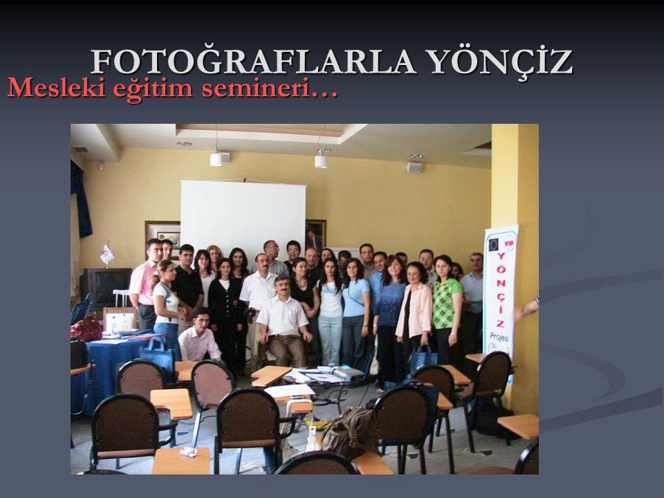 FOTOĞRAFLARLA YÖNÇİZ Mesleki eğitim semineri…