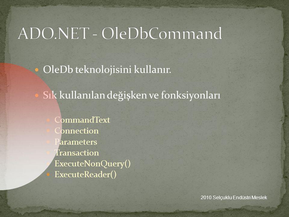 ADO.NET - OleDbCommand OleDb teknolojisini kullanır.