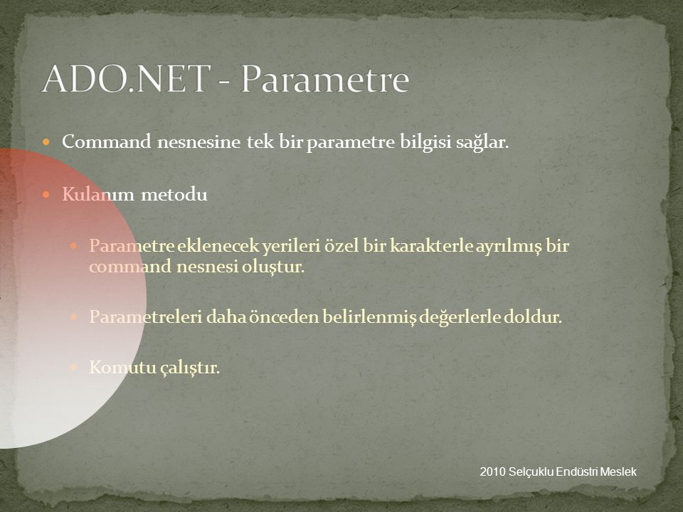 ADO.NET - Parametre Command nesnesine tek bir parametre bilgisi sağlar. Kulanım metodu.