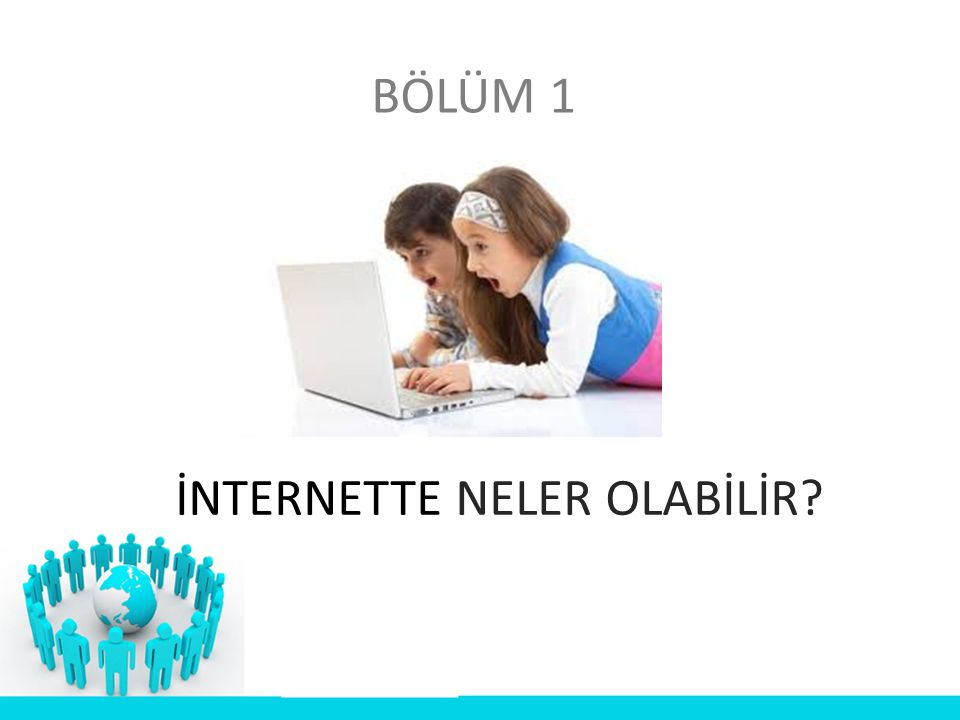 İNTERNETTE NELER OLABİLİR