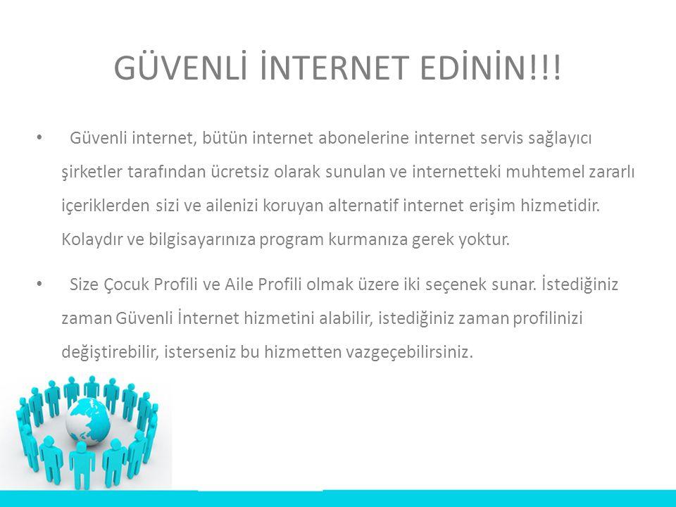 GÜVENLİ İNTERNET EDİNİN!!!