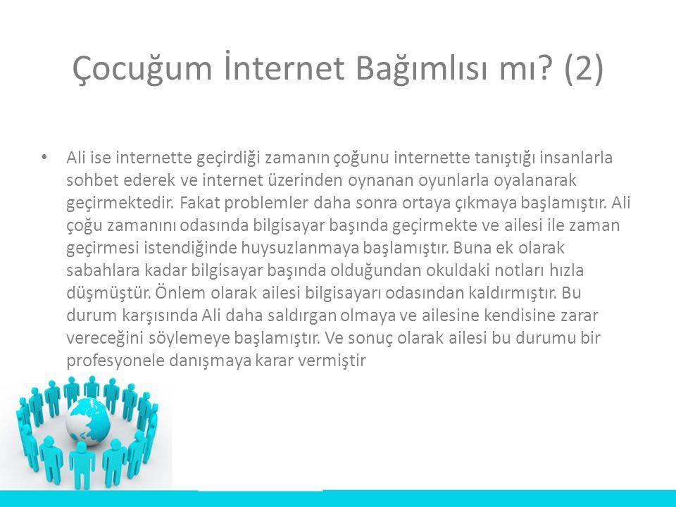 Çocuğum İnternet Bağımlısı mı (2)