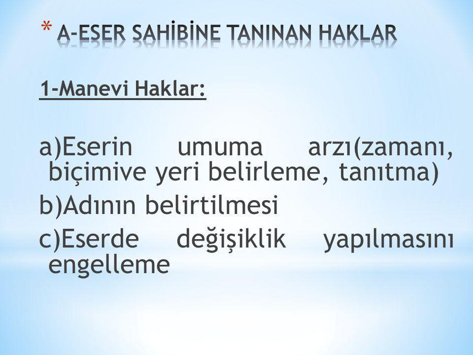 A-ESER SAHİBİNE TANINAN HAKLAR