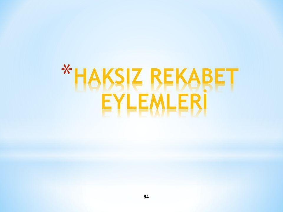HAKSIZ REKABET EYLEMLERİ