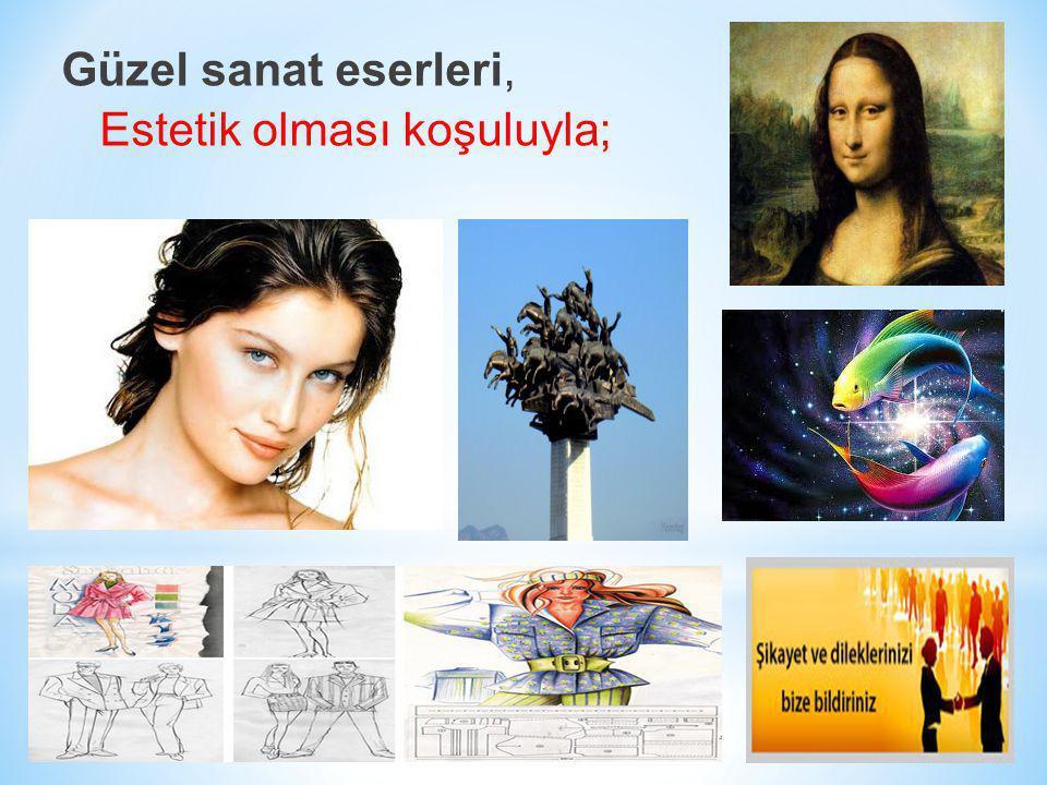 Güzel sanat eserleri, Estetik olması koşuluyla;