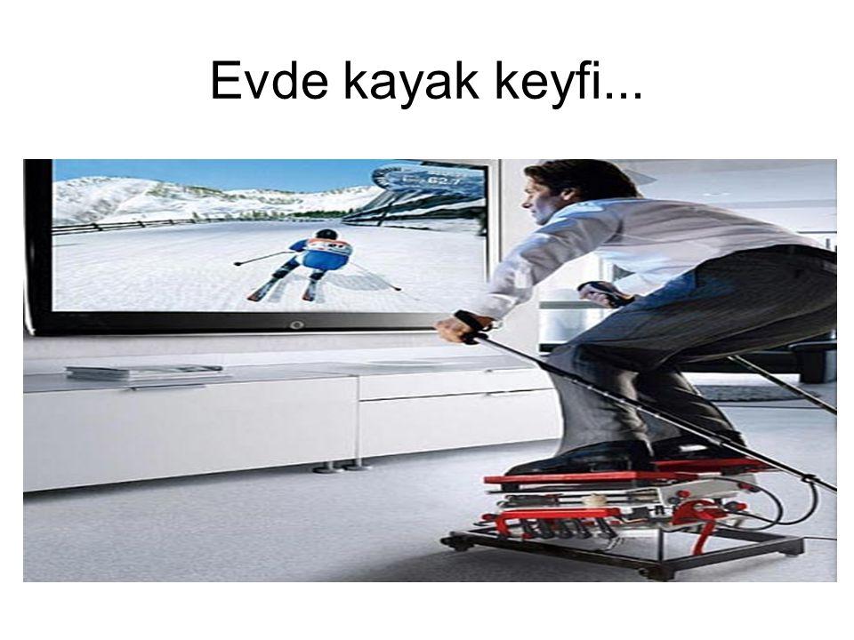 Evde kayak keyfi...