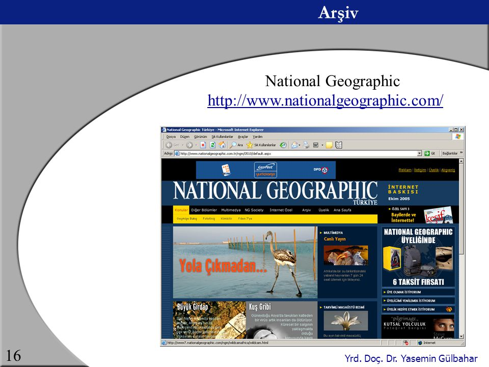 Arşiv National Geographic http://www.nationalgeographic.com/