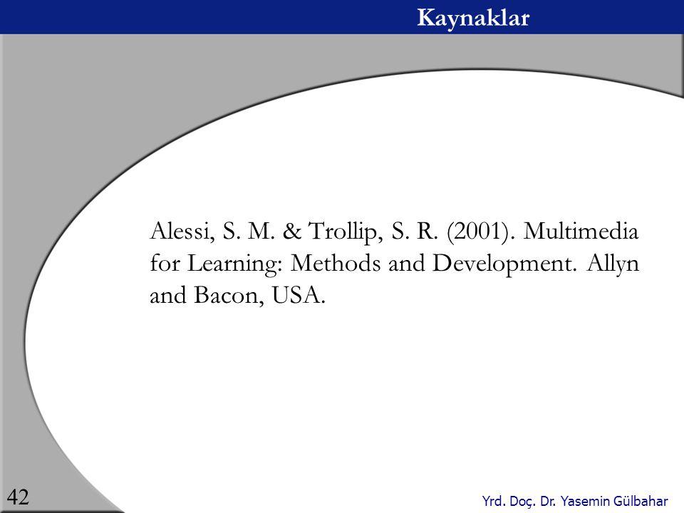 Kaynaklar Alessi, S. M. & Trollip, S. R. (2001).
