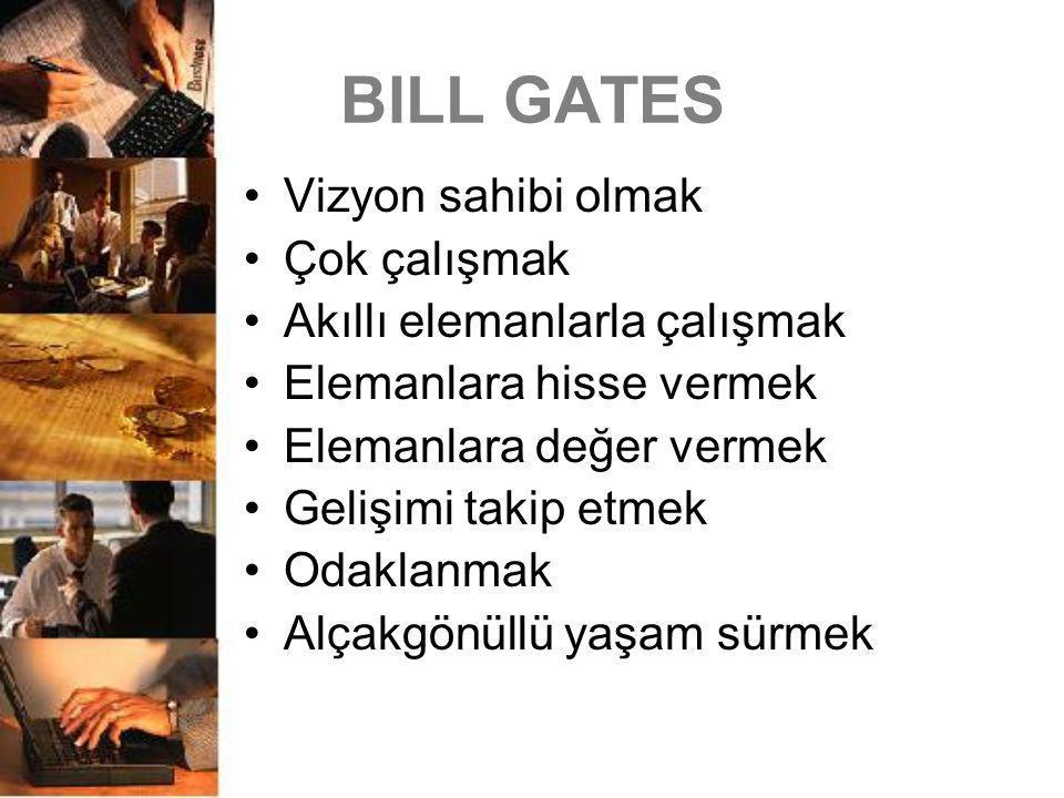 BILL GATES Vizyon sahibi olmak Çok çalışmak