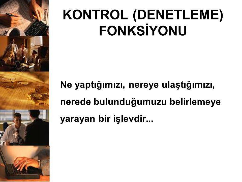 KONTROL (DENETLEME) FONKSİYONU