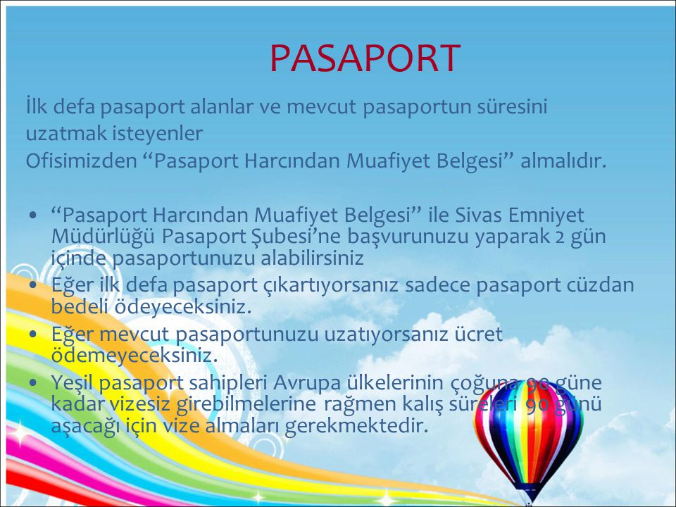 PASAPORT İlk defa pasaport alanlar ve mevcut pasaportun süresini