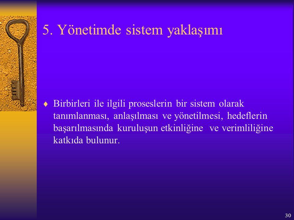 5. Yönetimde sistem yaklaşımı
