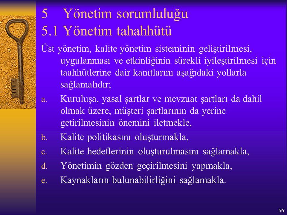 5 Yönetim sorumluluğu 5.1 Yönetim tahahhütü