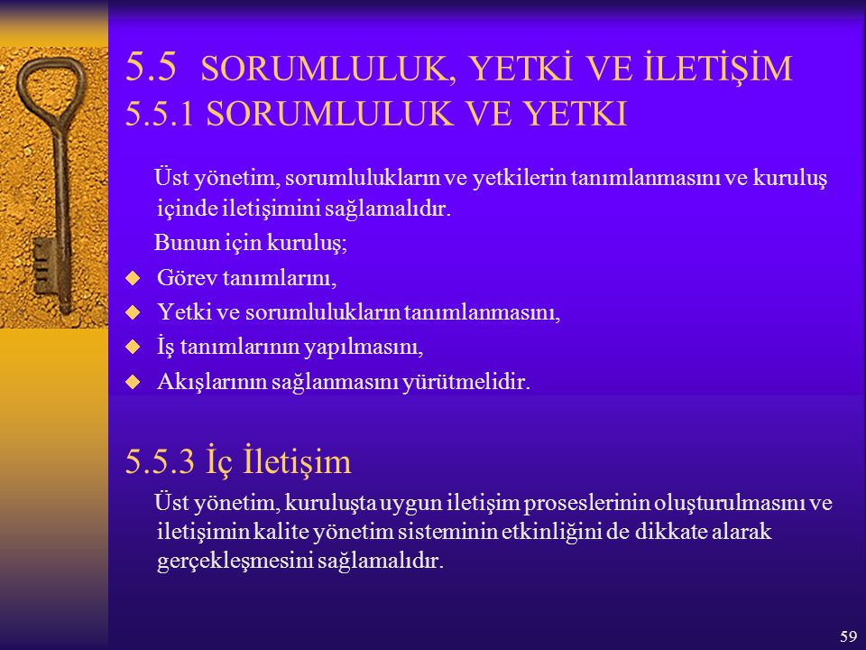5.5 SORUMLULUK, YETKİ VE İLETİŞİM 5.5.1 SORUMLULUK VE YETKI