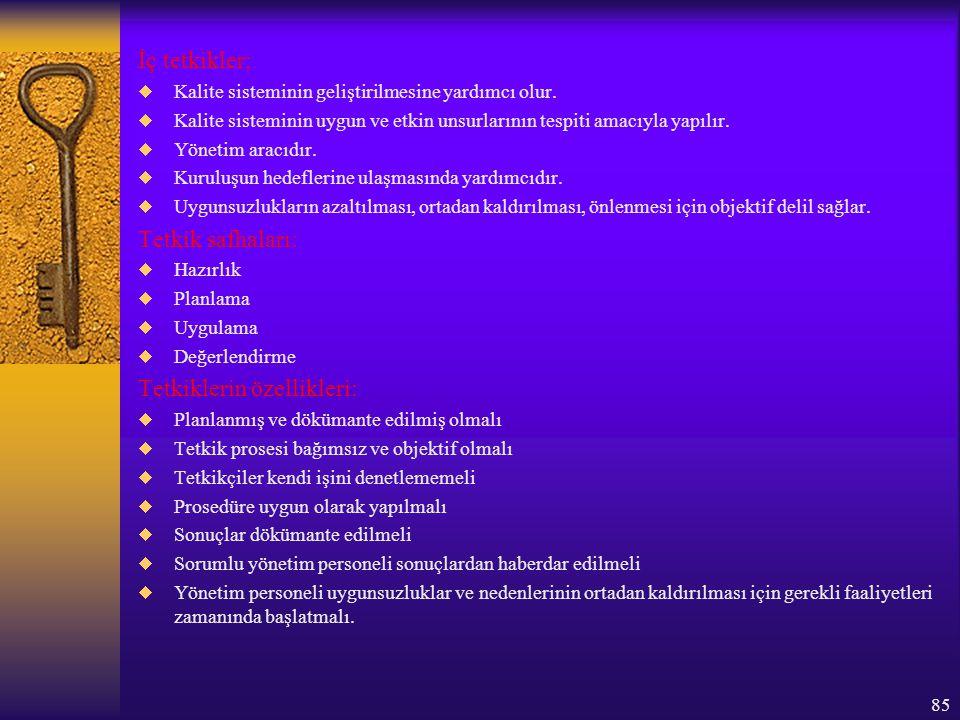 Tetkiklerin özellikleri: